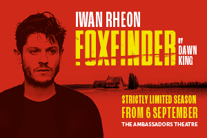 Foxfinder at The Ambassadors Theatre